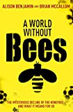 A World Without Bees: The mysterious decline of the honeybee and what it means for us (English Edition)