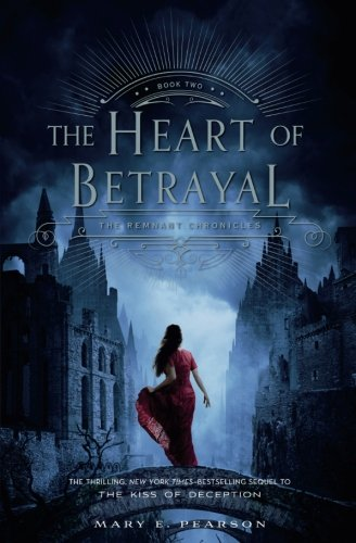 the-heart-of-betrayal-the-remnant-chronicles-book-two