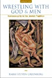 Wrestling with God and Men: Homosexuality in the Jewish Tradition (0299190943) by Steven Greenberg