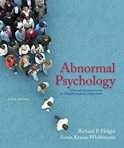 Abnormal Psychology: Clinical Perspectives on Psychological Disorders By Halgin & Whitbourne (7th, Seventh Edition)
