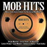 Mob Hits - Music From and a Tribute to the Great Mob Movies ~ Dean Martin