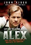 img - for Let Me Tell You About Alex: Crazy Days and Nights on the Road with 'The Hurricane' book / textbook / text book