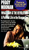 What I Saw at the Revolution: A Political Life in the Reagan Era (0804107602) by Peggy Noonan
