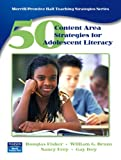 50 Content Area Strategies for Adolescent Literacy (Merrill / Prentice Hall Teaching Strategies Series) (0131745441) by Fisher, Douglas