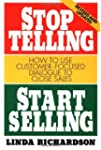Stop Telling, Start Selling: How to U...