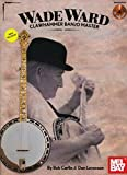 img - for Wade Ward - Clawhammer Banjo Master Book/CD Set book / textbook / text book