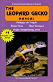The Leopard Gecko Manual (Herpetocultural Library) (1882770447) by Philippe De Vosjoli