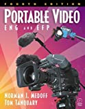 img - for Portable Video: ENG & EFP 4th edition by Medoff, Norman, Fink, Edward J., Tanquary, Tom (2001) Paperback book / textbook / text book