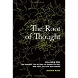The Root of Thought: Unlocking Glia - the Brain Cell That Will Help Us Sharpen Our Wits, Heal Injury, and Treat Brain Diseaseby Andrew Koob