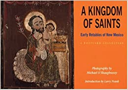 Amazon.com: A Kingdom of Saints: Early Retablos of New Mexico: A