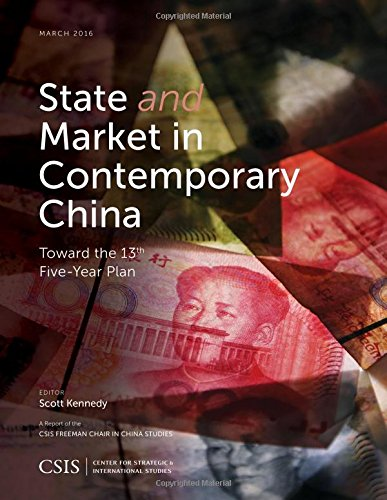 State and Market in Contemporary China: Toward the 13th Five-Year Plan (CSIS Reports)
