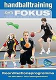 Handballtraining Fokus: Koordinationsprogramme für alle Alters- und Leistungsbereiche