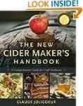 The New Cider Maker's Handbook: A Com...