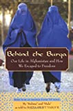 Behind the Burqa: Our Life in Afghanistan and How We Escaped to Freedom