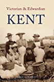 img - for Victorian and Edwardian Kent book / textbook / text book