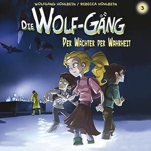 Der Wächter der Wahrheit (Die Wolf-Gäng 3) Hörspiel