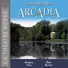 Arcadia  by Tom Stoppard Narrated by Kate Burton, Mark Capri, Jennifer Dundas, Gregory Itzin, Christopher Neame, Peter Paige, Douglas Weston