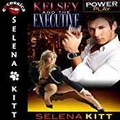 Kelsey and the Executive: Power Play | [Selena Kitt]