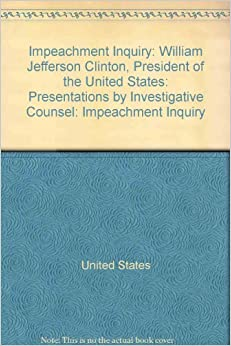 an analysis of the impeachment of the president of the united states For bill clinton, the unyielding momentum of the starr investigation president of the united states, is impeached for high crimes and misdemeanors.
