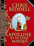echange, troc Chris Riddell - Apolline et le chat masqué