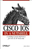 img - for Cisco IOS in a Nutshell: A Desktop Quick Reference for IOS on IP Networks by James Boney (2001-12-13) book / textbook / text book