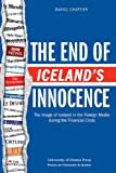 Daniel Chartier The End of Iceland's Innocence: The Image of Iceland in the Foreign Media During the Financial Crisis