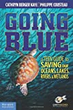 img - for Going Blue: A Teen Guide to Saving Our Oceans, Lakes, Rivers, & Wetlands book / textbook / text book