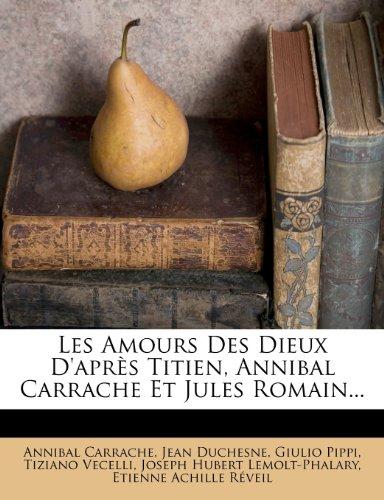 Les Amours Des Dieux D'après Titien, Annibal Carrache Et Jules Romain...