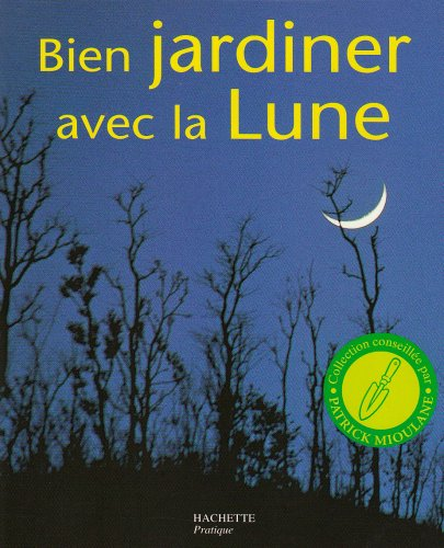 livre bien jardiner avec la lune. Black Bedroom Furniture Sets. Home Design Ideas
