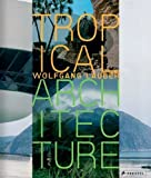 img - for Tropical Architecture by Wolfgang Lauber (2005-04-01) book / textbook / text book