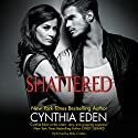 Shattered: LOST Series #3 Audiobook by Cynthia Eden Narrated by Abby Craden