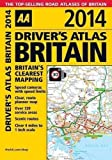 AA Publishing AA Driver's Atlas Britain 2014 (Road Atlas) 12th (twelfth) Edition by AA Publishing published by Automobile Association (2013)