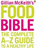 Gillian McKeith's Food Bible: The Complete A-Z Guide to a Healthy Life