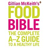 Gillian McKeith's Food Bible: The Complete A-Z Guide to a Healthy Lifeby Gillian McKeith