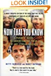 Now That You Know: A Parent's Guide t...