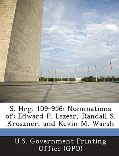 S. Hrg. 109-956: Nominations Of: Edward P. Lazear, Randall S. Kroszner, and Kevin M. Warsh