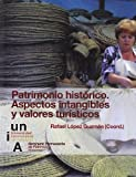 img - for PATRIMONIO HISTORICO. ASPECTOS INTANGIBLES Y VALORES TURISTI book / textbook / text book