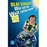 """Wie ich die Welt retten w�rde, wenn ich Zeit daf�r h�ttevon """"Olaf Schubert"""""""