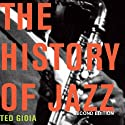 The History of Jazz, Second Edition (       UNABRIDGED) by Ted Gioia Narrated by Bob Souer