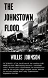 img - for THE JOHNSTOWN FLOOD book / textbook / text book