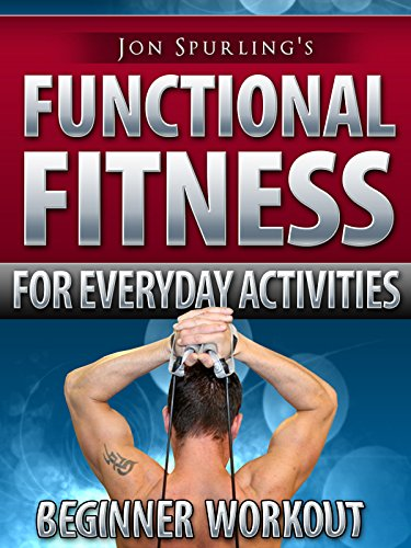 Functional Fitness for Everyday Activities - Jon Spurling's Beginner Workout