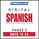 Spanish Phase 2, Unit 16-20: Learn to Speak and Understand Spanish with Pimsleur Language Programs  by Pimsleur