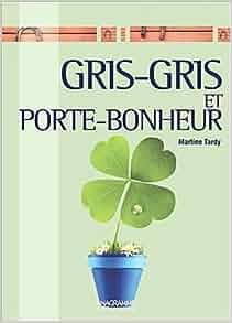 Gris gris et porte bonheur martine tardy - Grigri porte bonheur ...