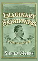 Imaginary Brightness: a Durant Family Saga