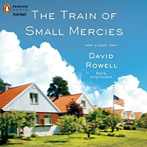 The Train of Small Mercies | [David Rowell]