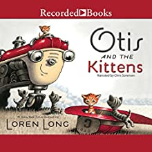 Otis and the Kittens Audiobook by Loren Long Narrated by Chris Sorensen