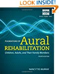 Foundations of Aural Rehabilitation:...
