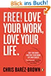 FREE: Love Your Work, Love Your Life...