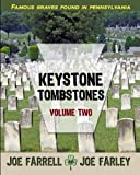 img - for Keystone Tombstones Volume Two: Famous Graves Found in Pennsylvania (Volume 2) book / textbook / text book