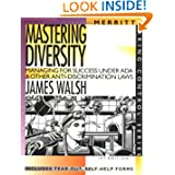 Mastering Diversity: Managing for Success Under ADA & Other Anti-Discrimination Laws (Taking Control)